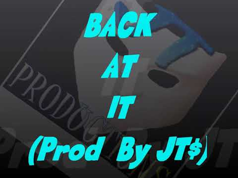 BACK AT IT instrumental beat (PROD. by JT$)