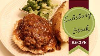 Dinner Idea Sailsbury Steak Recipe
