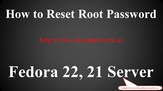 How to Reset Root Password in Fedora Server 23/22/20 -  32/64-Bit(, 2015-01-02T19:00:45.000Z)