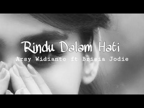 Arsy Widianto, Brisia Jodie - Rindu Dalam Hati (Lyrics Video)