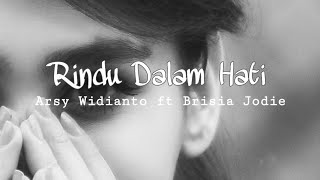 Download lagu Arsy Widianto, Brisia Jodie - Rindu Dalam Hati (Lyrics Video)