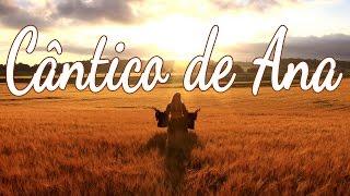 CÂNTICO DE ANA - Hino Avulso - Letra