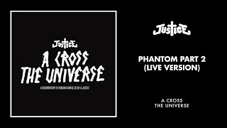 Justice - Phantom Part 2 (Live Version)
