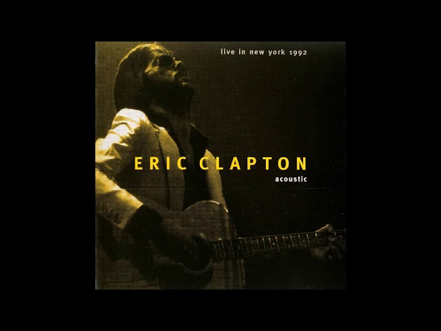 Eric Clapton Acoustic Live In New York 1992 Bootleg Album Youtube