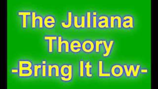 Watch Juliana Theory Bring It Low video