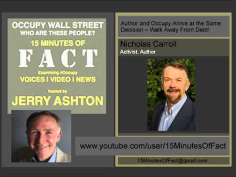 15 Minutes Of Fact : Author and Occupy Arrive at the Same Decision -- Walk Away From Debt!