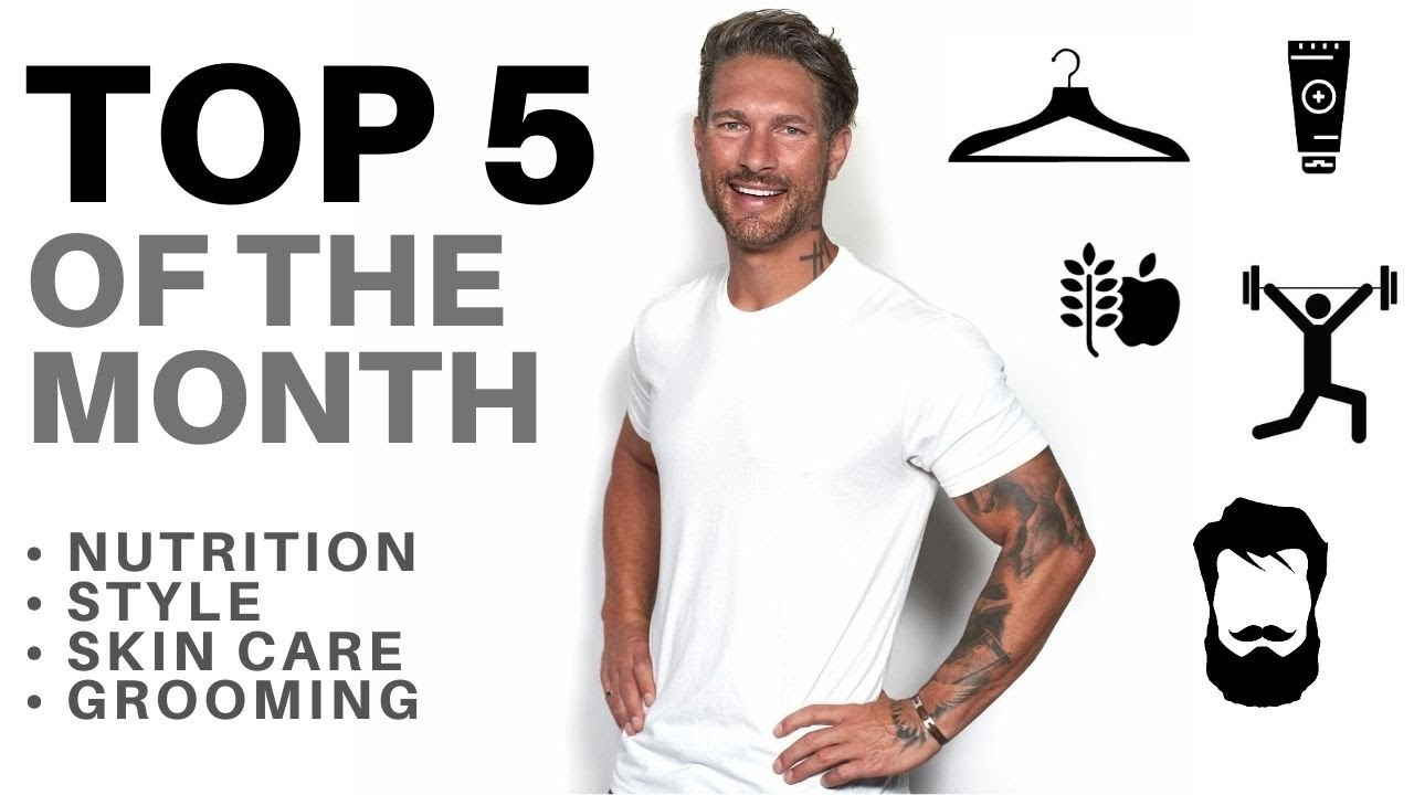 MY TOP 5 PRODUCTS OF THE MONTH – Men's Skincare, Home Fitness, Supplements, Dental Care, Style