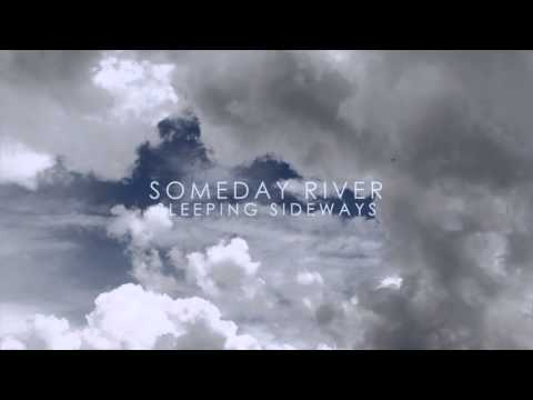 Someday River - Sleeping Sideways (Official Audio)