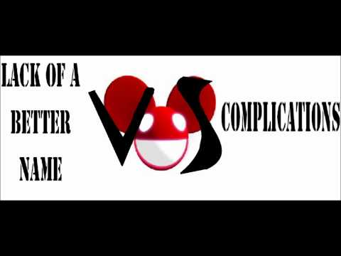 lack of better complications deadmau5 mix