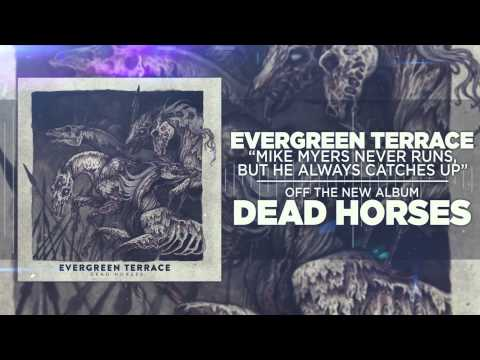 Evergreen Terrace - Mike Myers Never Runs, But He Always Catches Up mp3