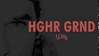 Witt Lowry - Higher Ground  (Prod. by TNGHT) (Lyrics)