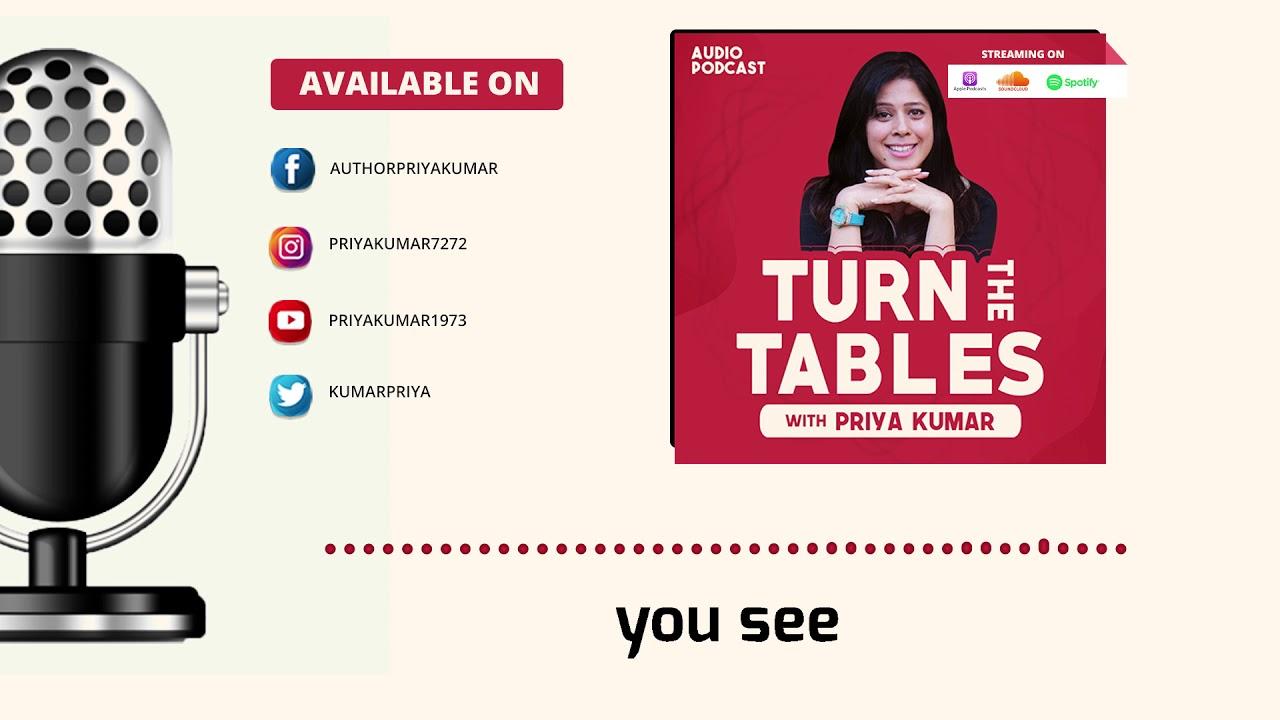 Turn The Tables | Priya Kumar | Let's begin