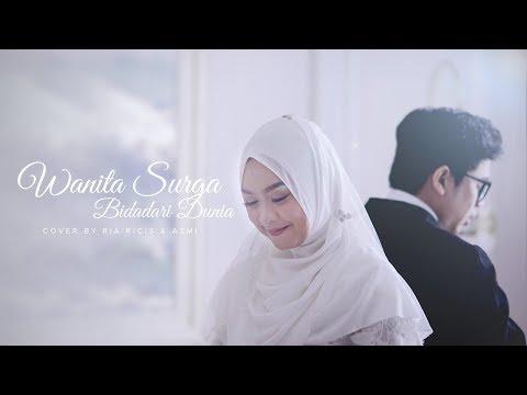 WANITA SURGA BIDADARI DUNIA (cover) RIA RICIS ft. AZMI