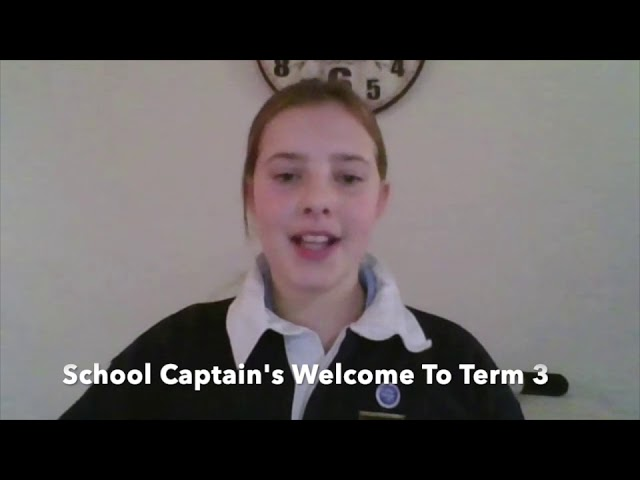 Welcome to Term 3 from School Captains