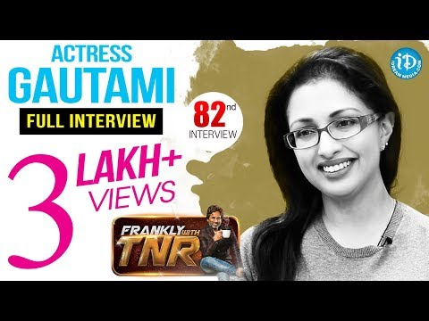 Actress Gautami Exclusive Interview || Frankly With TNR #82 || Talking Movies With IDream #548