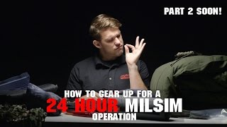 How To Gear Up For A 24 Hour MilSim OP | Part 2 Camping Gear coming soon! | AirsoftGI.com
