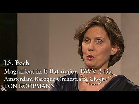 J.S. Bach: Magnificat in E flat major, BWV 243a (Ton Koopmann, Amsterdam Baroque Orchestra)