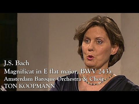 J.S. Bach: Magnificat in E flat major, BWV 243a (Ton Koopmann, Amsterdam Baroque Orchestra)
