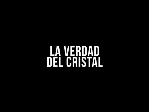 "Documental ""La verdad del cristal"""