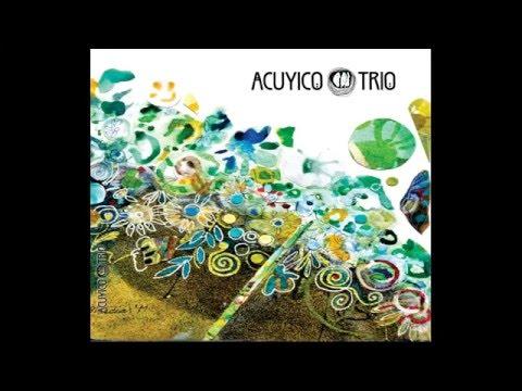Para Llevarte a Vivir - Acuyico Trío (2015)