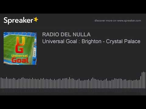 Universal Goal : Brighton - Crystal Palace
