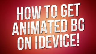 How To Get Animated Backgrounds On iPhone/iPod!