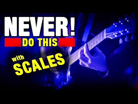 7 Things to NEVER Do When Practicing Scales!