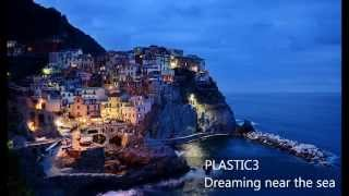 Plastic3 - Dreaming Near The Sea - relaxing easy listening royalty free sleep music
