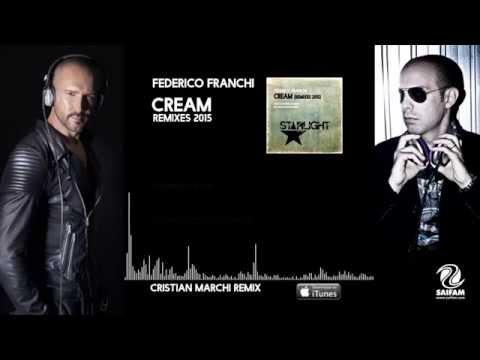 Federico Franchi - Cream 2015 Remixes (Cristian Marchi Remix / Raf Marchesini Remix)