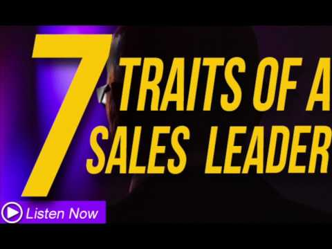 7 Traits Of Sales Leaders And Managers