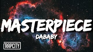 DaBaby - Masterpiece (Lyrics)