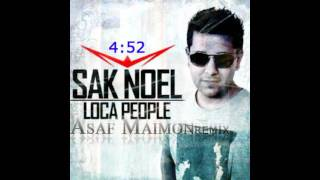 Sak Noel - Loca People (Asaf Maimon Bootleg Remix)