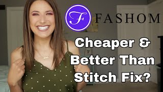 FASHOM SUMMER 2019 TRY ON   how does it compare to Stitch Fix