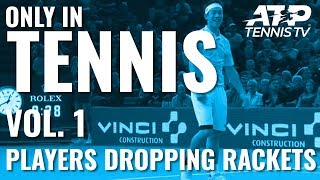 Players Dropping Rackets 😂: ONLY IN TENNIS Vol. 1