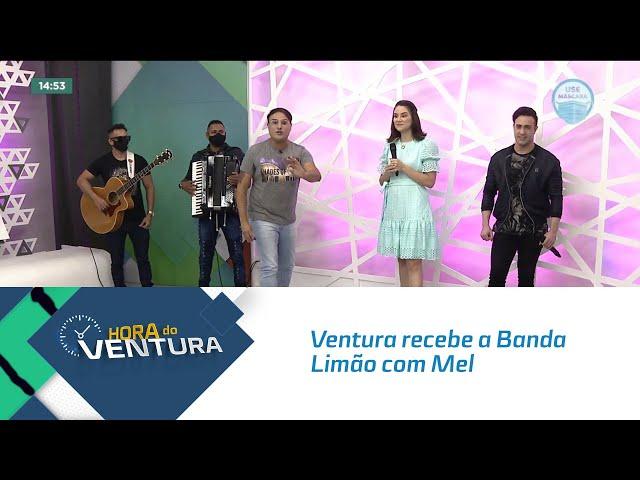 Ventura recebe a Banda Limão com Mel