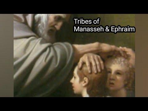 The Tribes Of Manasseh \u0026 Ephraim