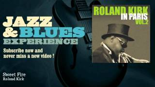 Roland Kirk - Sweet Fire - JazzAndBluesExperience