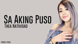 """Sa Aking Puso   Thea Natividad """"Lyrics"""""""