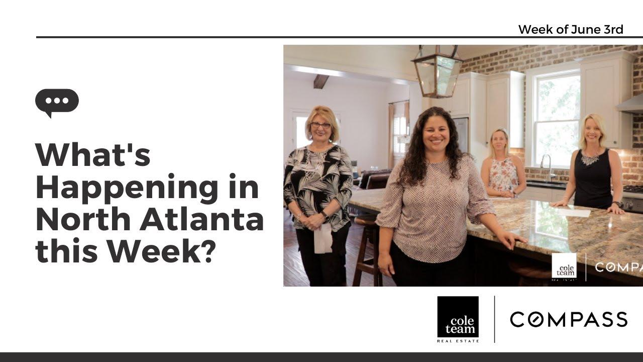 What's Happening North Atlanta! Week of June 3rd