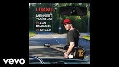 Lokku - Menneet Taakse Jää ft. Ilari Hämäläinen, MC Kajo