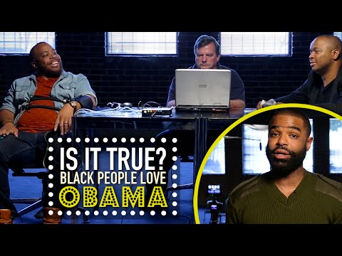 Black People Love Obama | Is It True?