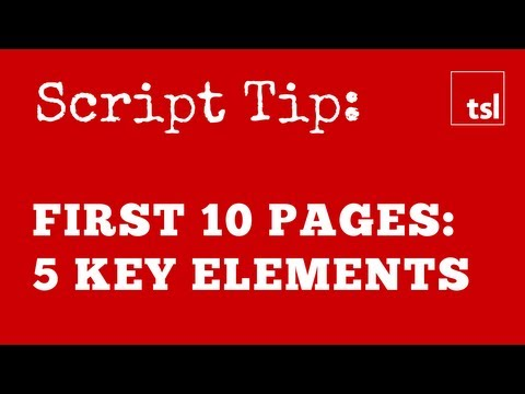 Script Tip: Your First 10 Pages - Five Essential Elements