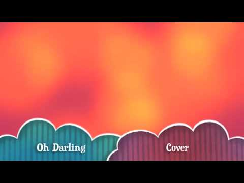 Oh Darling- Cover