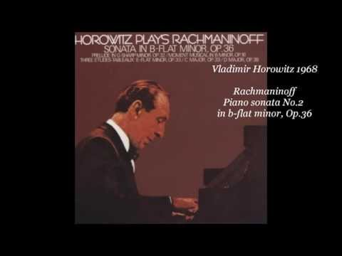 Horowitz Plays Rachmaninoff Piano Sonata No.2 In B-flat Minor, Op.36 (1968)