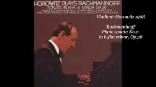 Horowitz plays Rachmaninoff piano sonata No.2 in b-flat minor, op.36 (1968)