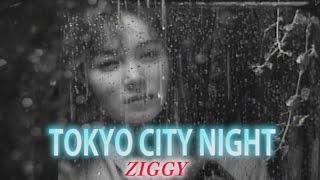 TOKYO CITY NIGHT (カラオケ) ZIGGY