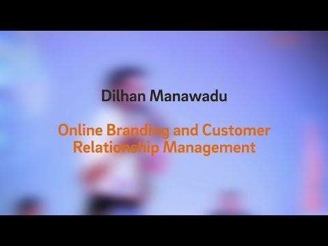 Dilhan Manawadu - Online Branding and Customer Relationship Management