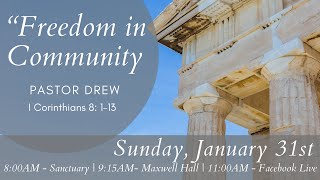 "Worship, January 31st, 2021 ""Freedom Through Community"" Pastor Drew"