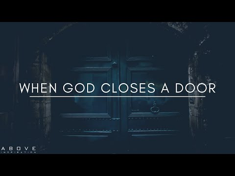 When God Closes a Door - Inspirational & Motivational Video