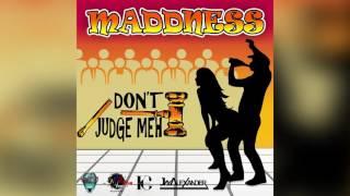 (Antigua Carnival 2016 Soca Music) Madness - Don't Judge Meh